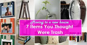 image for 7 Items You Thought Were Trash - Moving Into A New House